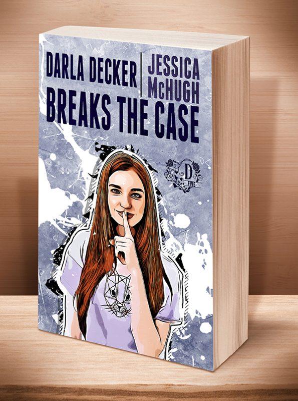 Darla Decker Breaks the Case